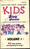 Kids Sing Praise: 43 Songs of Praise, Scripture and Sing Along Fun!