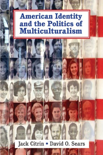 Jack Citrin - American Identity and the Politics of Multiculturalism (Cambridge Studies in Public Opinion and Political Psychology)