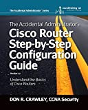 The Accidental Administrator: Cisco Router Step-by-Step Configuration Guide (Volume 1)