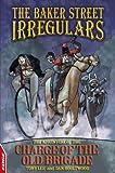 EDGE - The Baker Street Irregulars: The Baker Street Irregulars: 3 - The Adventure Of The Charge Of The Old Brigade Dan Boultwood