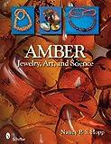 Amber: Jewelry, Art & Science