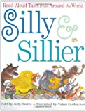 Silly & Sillier: Read Aloud Tales from Around the World