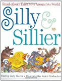 Silly and Sillier: Read-Aloud Tales from Around the World (Treasured Gifts for the Holidays) (0375806091) by Sierra, Judy
