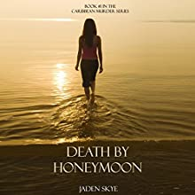 Death by Honeymoon (       UNABRIDGED) by Jaden Skye Narrated by Fiona McGuinness