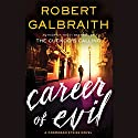 Career of Evil (       UNABRIDGED) by Robert Galbraith Narrated by To Be Announced