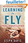 Learning to Fly: A Memoir of Hanging...