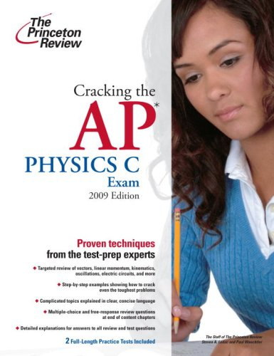 Cracking the AP Physics C Exam, 2009 Edition (College Test Preparation)
