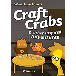 Craft Crabs and Other Inspired Adventures, Volume 1
