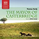 Hardy: The Mayor of Casterbridge (       UNABRIDGED) by Thomas Hardy Narrated by Anton Lesser