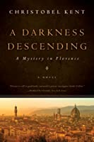 A Darkness Descending: A Mystery in Florence