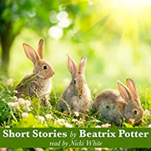 Stories by Beatrix Potter (       UNABRIDGED) by Beatrix Potter Narrated by Nicki White