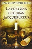 img - for La fortuna del gran Jacques Coeur (Spanish Edition) book / textbook / text book