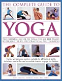 The Complete Guide To Yoga: The essential guide to yoga for all the family with 800 step-by-step practical photographs (1780192274) by Smith, Judy