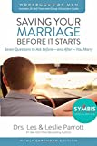 Saving Your Marriage Before It Starts Workbook for Men Updated: Seven Questions to Ask Before---and After---You Marry