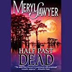 Half Past Dead | Meryl Sawyer
