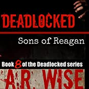 Deadlocked 8: Sons of Reagan | [A. R. Wise]