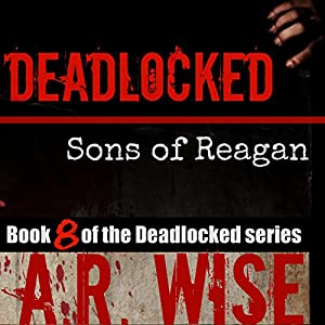 Deadlocked 8: Sons of Reagan Audiobook