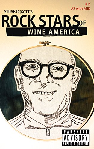 ROCK STARS OF WINE AMERICA #2: AZ w/ MJK: I Could Drink a Case of You by Stuart Pigott