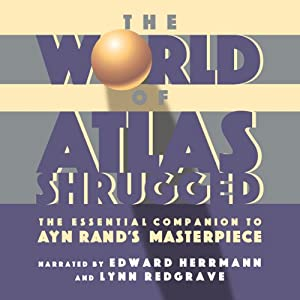 The World of Atlas Shrugged | [Robert Bidinotto]