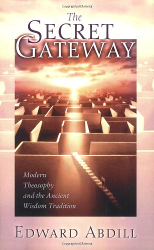 The Secret Gateway: Modern Theosophy and the Ancient Wisdom Tradition