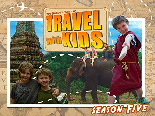 Travel with Kids Season 5