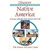 Discover Native America: Arizona, Colorado, New Mexico, Utah