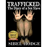 """Trafficked: The Diary of a Sex Slave (English Edition)von """"Sibel Hodge"""""""