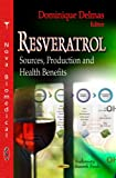 Resveratrol: Sources, Production and Health Benefits (Biochemistry Research Trends)