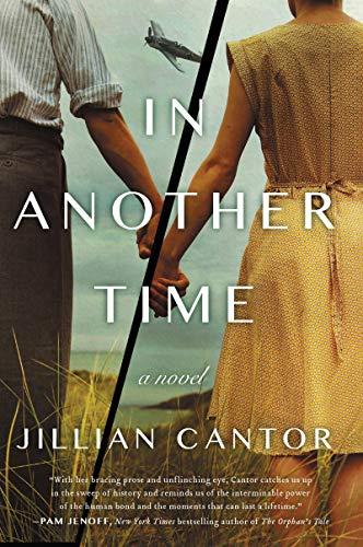 In Another Time A Novel [Cantor, Jillian] (Tapa Blanda)