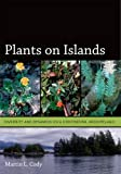 Plants on Islands: Diversity and Dynamics on a Continental Archipelago (0520247299) by Cody, Martin L.