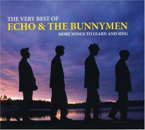 Echo & The Bunnymen - Very Best Of: More Songs To Learn & Sing - Zortam Music