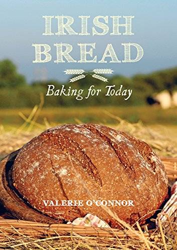 Irish Bread Baking for Today by Valerie O'Connor
