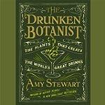 The Drunken Botanist: The Plants That...