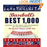 Baseball's Best 1000 -- Revised and Updated: Rankings of the Skills, the Achievements and the Performance of the...