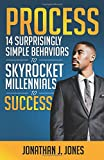 img - for Process: 14 Surprisingly Simple Behaviors to Skyrocket Millennials to Success book / textbook / text book
