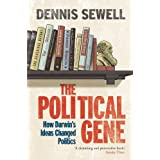 The Political Gene: How Darwin's Ideas Changed Politicsby Dennis Sewell