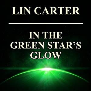 In the Green Star's Glow: Green Star, Book 5 | [Lin Carter]