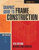 img - for Graphic Guide to Frame Construction: Fourth Edition, Revised and Updated (For Pros by Pros) book / textbook / text book