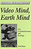 Video: Mind, Earth Mind (Semiotics and the Human Sciences) (0820418714) by Paul Ryan