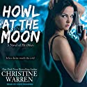 Howl at the Moon: The Others Series (       UNABRIDGED) by Christine Warren Narrated by Kate Reading