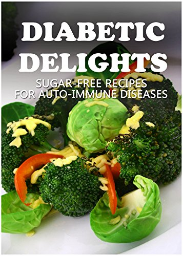 Sugar-Free Recipes For Auto-Immune Diseases (Diabetic Delights) front-919062