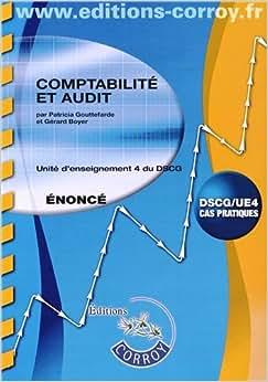 Comptabilite et audit enonce - ue 4 du dscg (pochette): Gouttefarde