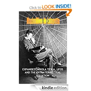 EXPANDED: NIKOLA TESLA, UFOS AND THE EXTRATERRESTRIAL EQUATION