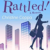 Rattled!: A Memoir | [Christine Coppa]