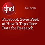Facebook Gives Peek at How It Taps User Data for Research | Laura Hautala