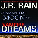 Vampire Dreams: A Samantha Moon Story (       UNABRIDGED) by J.R. Rain Narrated by Sylvia Roldan Dohi