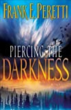 Piercing the Darkness (1581345275) by Frank E. Peretti