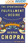 The Spontaneous Fulfillment of Desire...
