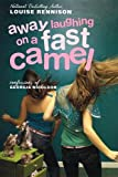 Louise Rennison Away Laughing on a Fast Camel: Even More Confessions of Georgia Nicolson
