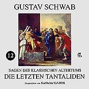 Die letzten Tantaliden (Sagen des klassischen Altertums 12) | Gustav Schwab